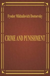 Crime and Punishment - Fyodor M. Dostoevsky