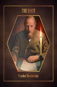 The Idiot - Fyodor M. Dostoevsky
